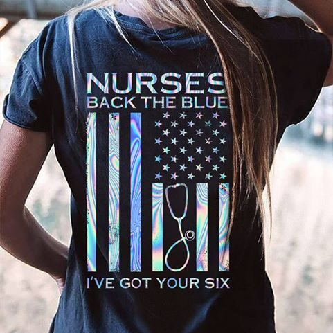 Nurse Shirt Back The BLue I've Got Your Six