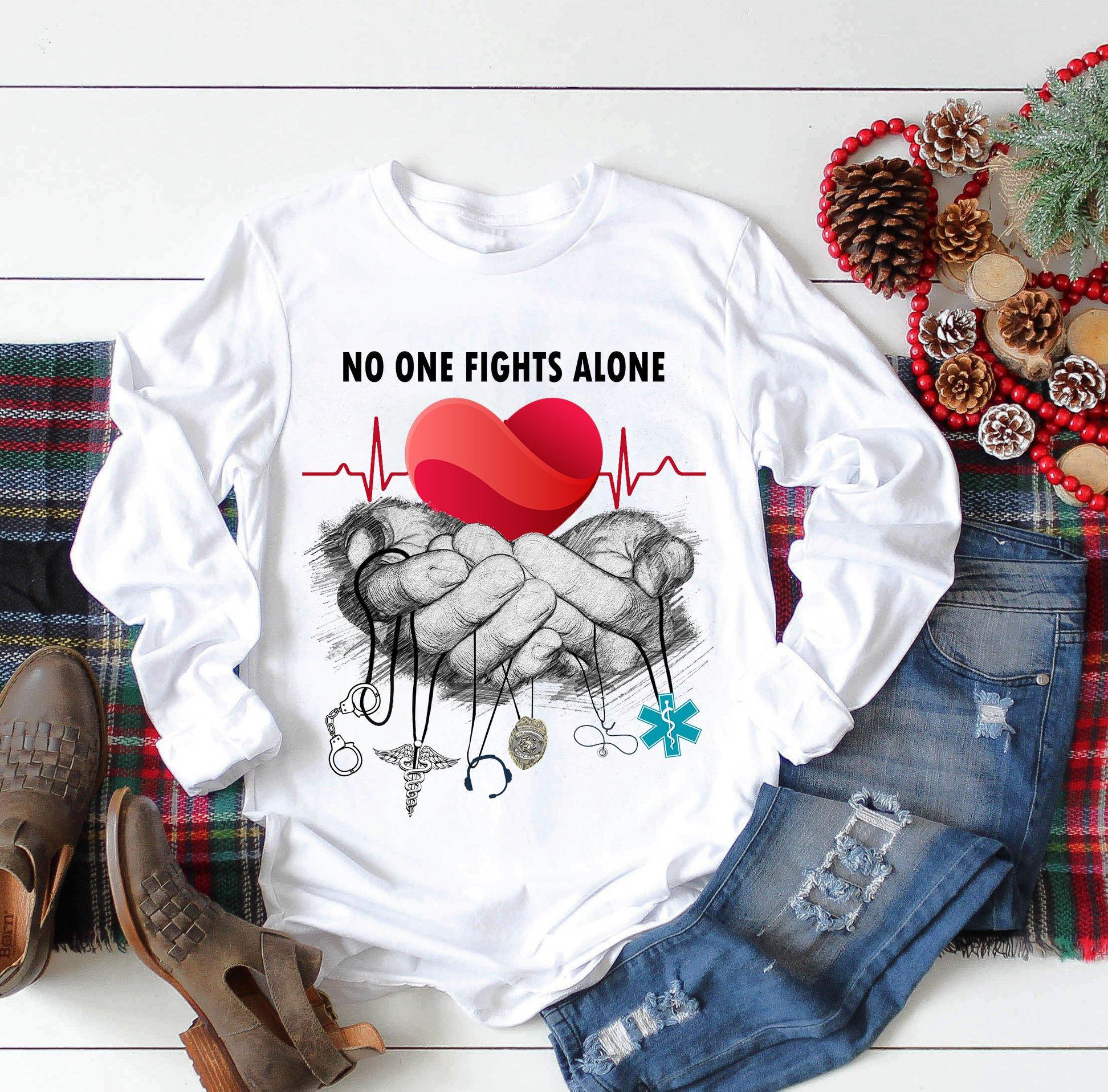 Nurse Shirt No One Fights Alone Heartbeat