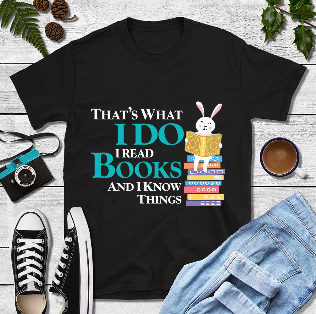 Rabbit Book Shirt I Read Book I Know Things