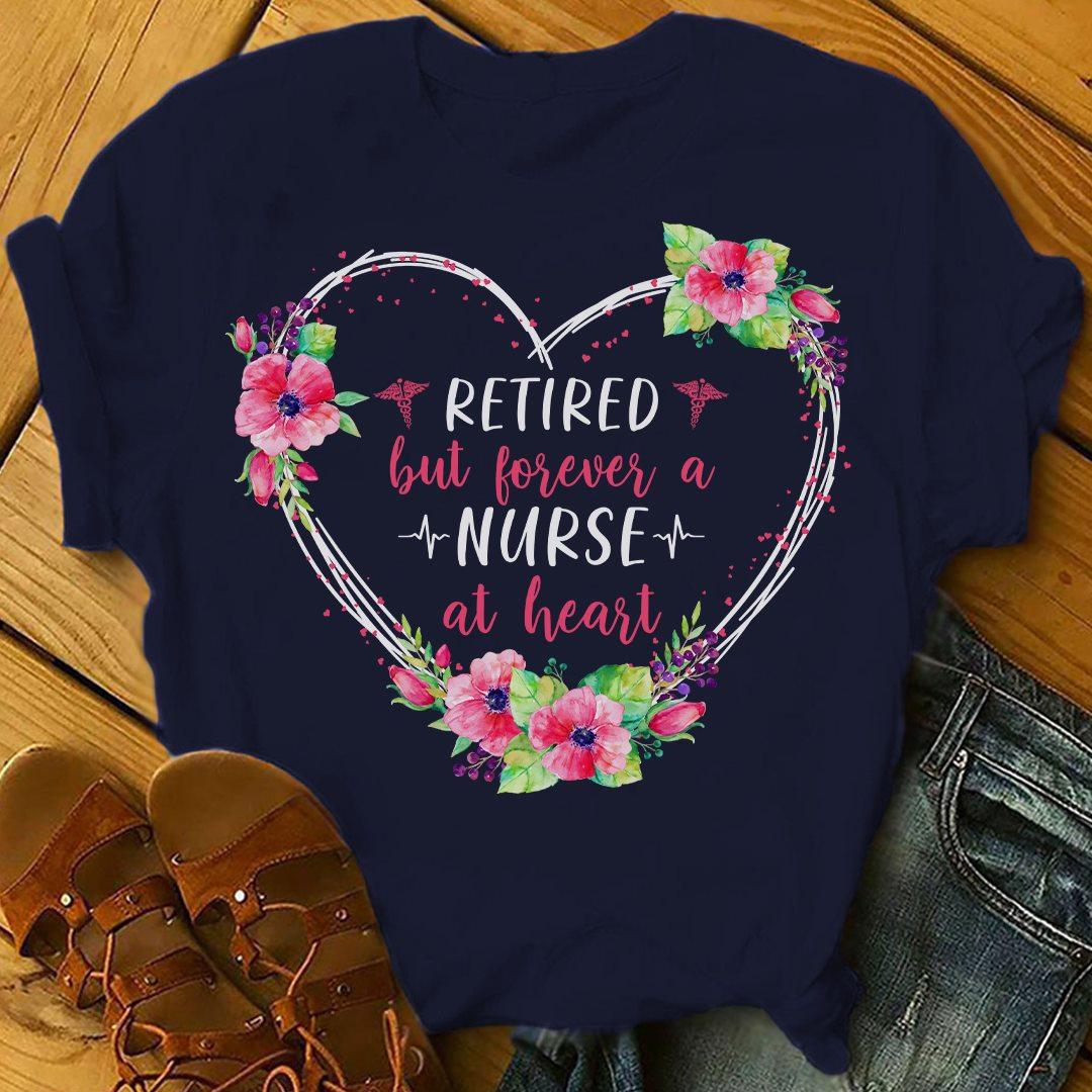 Retired Nurse Shirt Forever A Nurse At Heart