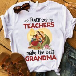Retired Teacher Shirt Make The Best Grandma