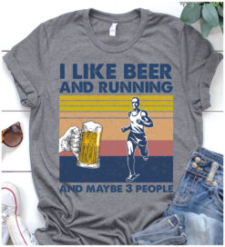 Running Shirt Beer And Running And Maybe 3 People