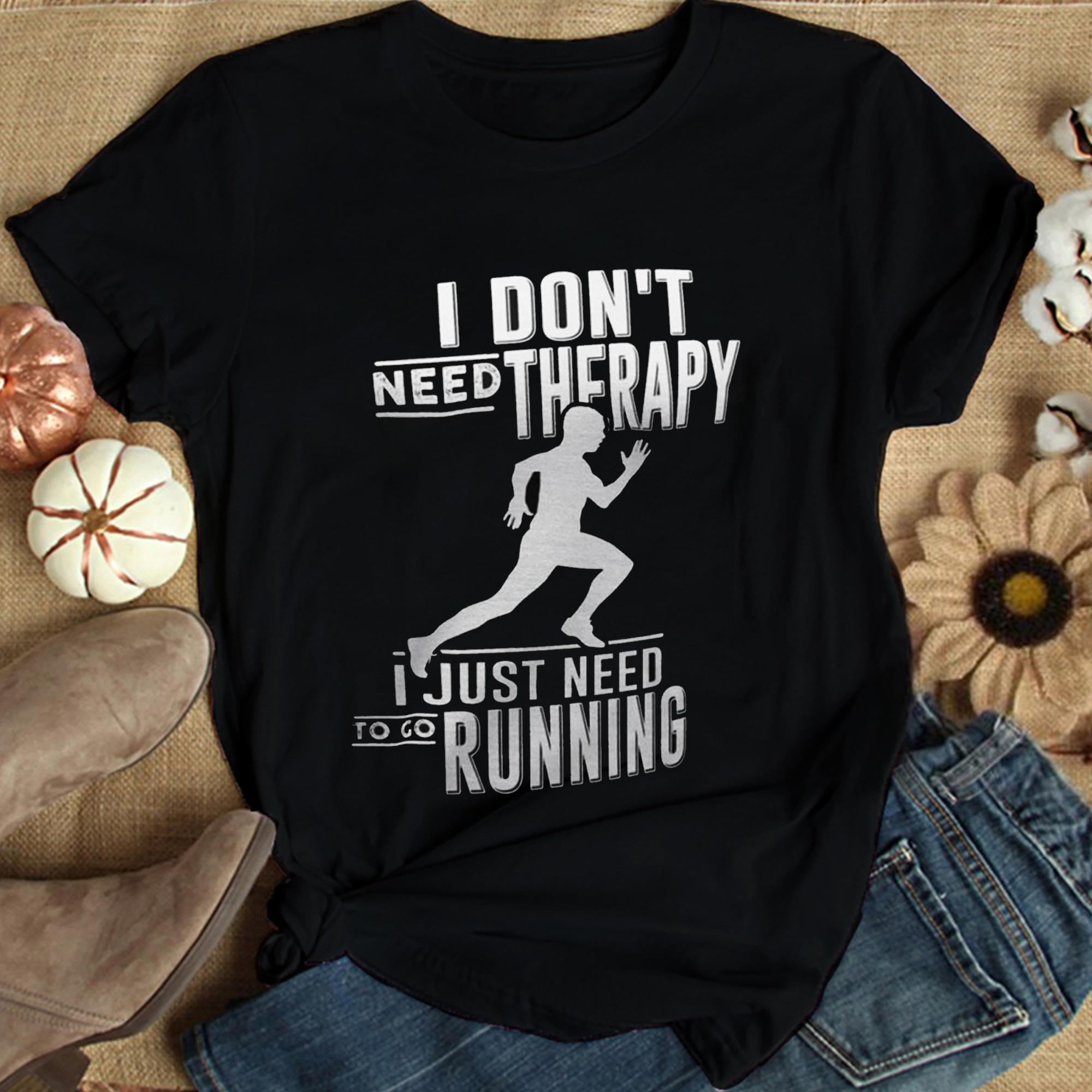 Running Shirt Don't Need Therapy Need Running
