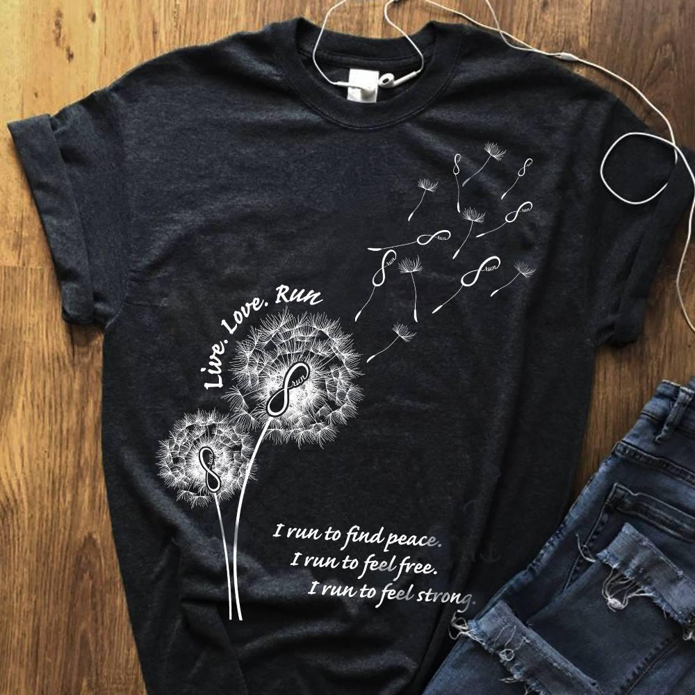 Running Shirt Live Love Run Dandelion Run To Find Peace