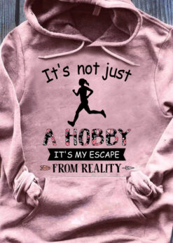 Running Shirt Not Just A Hobby My Escape From Reality