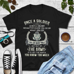 Soldier Shirt Get Out Of The Army It's Like A Mafia