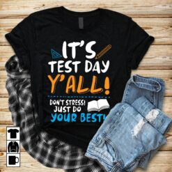 Teacher Shirt It's Test Day Don't Stress Do Your Best