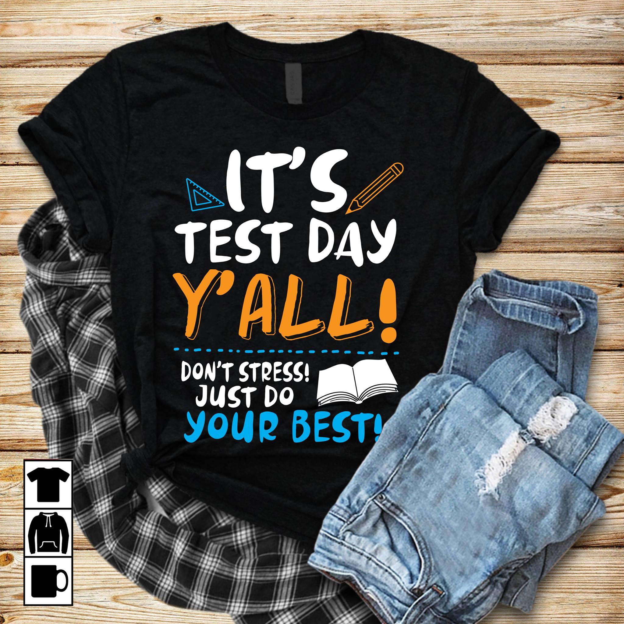 Teacher Shirt It's Test Day Don't Stress Do Your Best