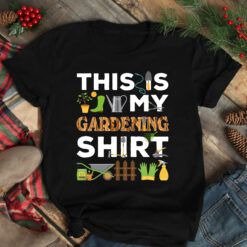 This Is My Gardening Shirt Gardening Tools