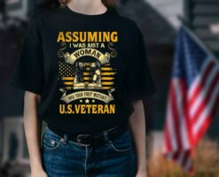 US Veteran Shirt Assuming I Was Just A Woman