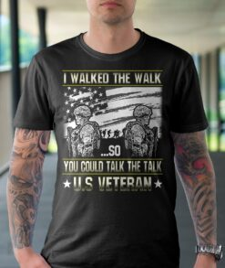 US Veteran Shirt Walked The Walk Talk The Talk