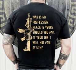 Veteran Shirt War Is My Profession Peace Is Yours