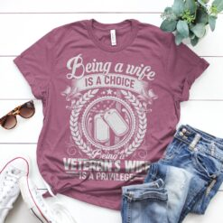 Veteran Wife Shirt Being A Wife Is A Choice