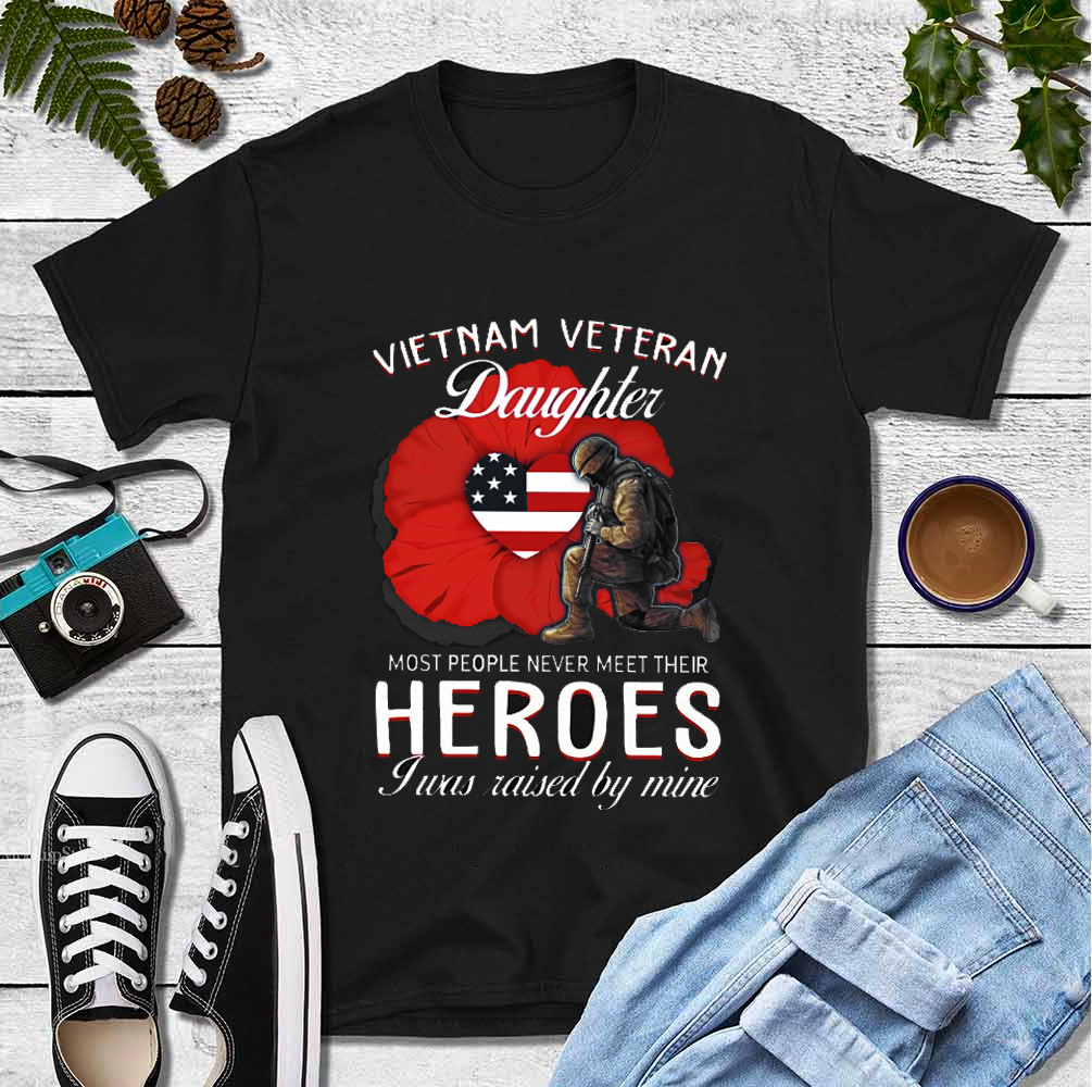 Vietnam Veteran Shirt Daughter Never Meet Heroes
