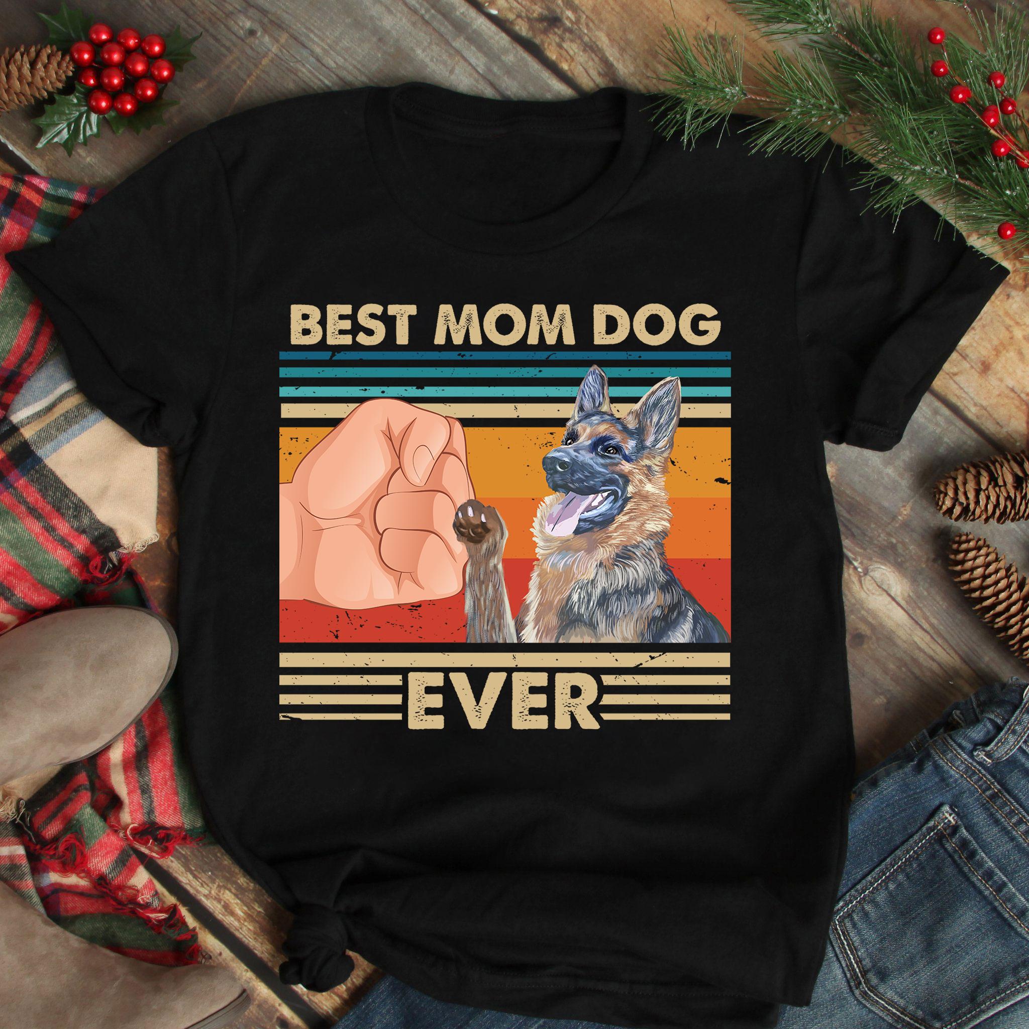 Vintage Best Mom Ever Shirt Best German Shepherd Dog Mom Ever