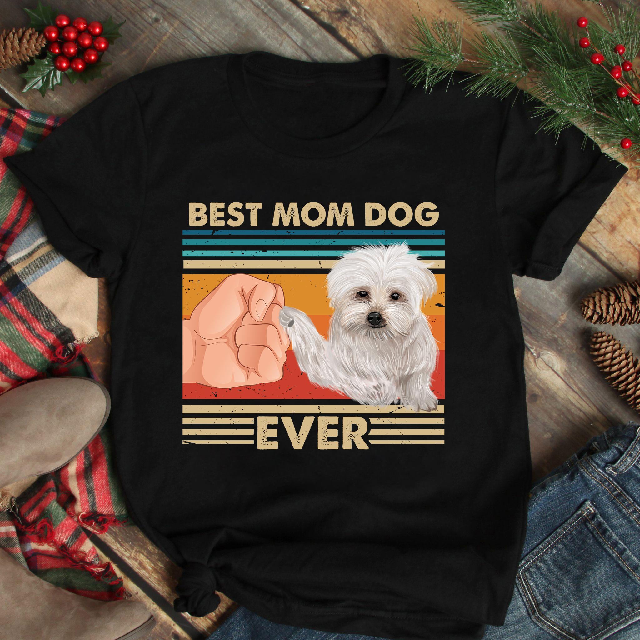 Vintage Best Mom Ever Shirt Best Maltese Dog Mom Ever
