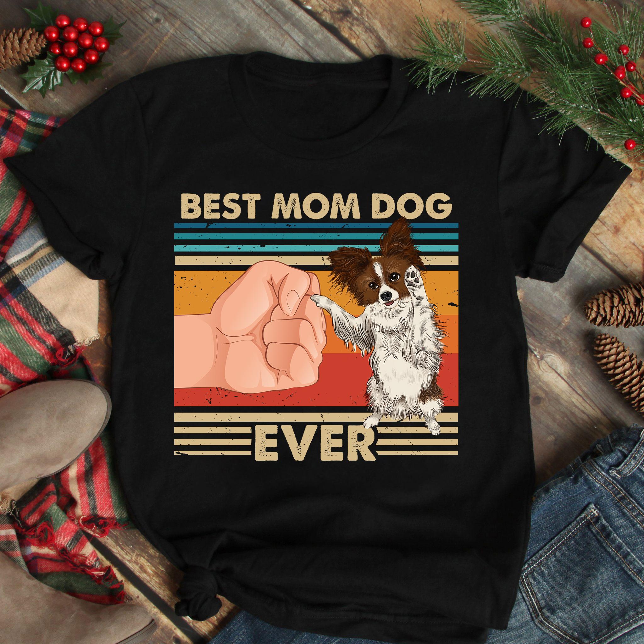 Vintage Best Mom Ever Shirt Best Papillon Mom Ever