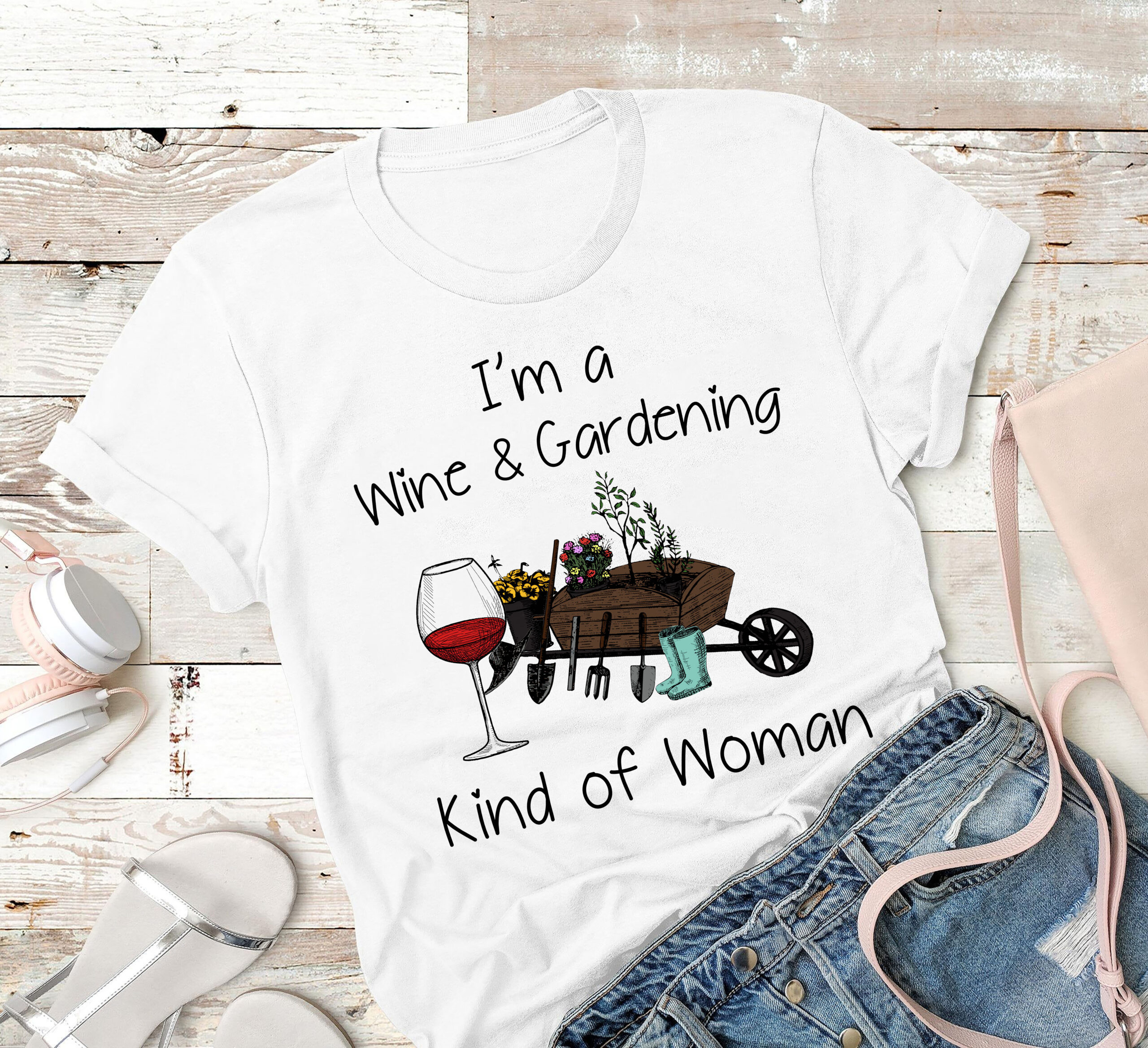Wine And Gardening Shirt Kind Of Woman