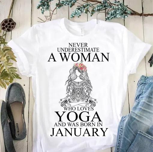 Yoga Shirt Never Underestimate Woman Yoga Born In January