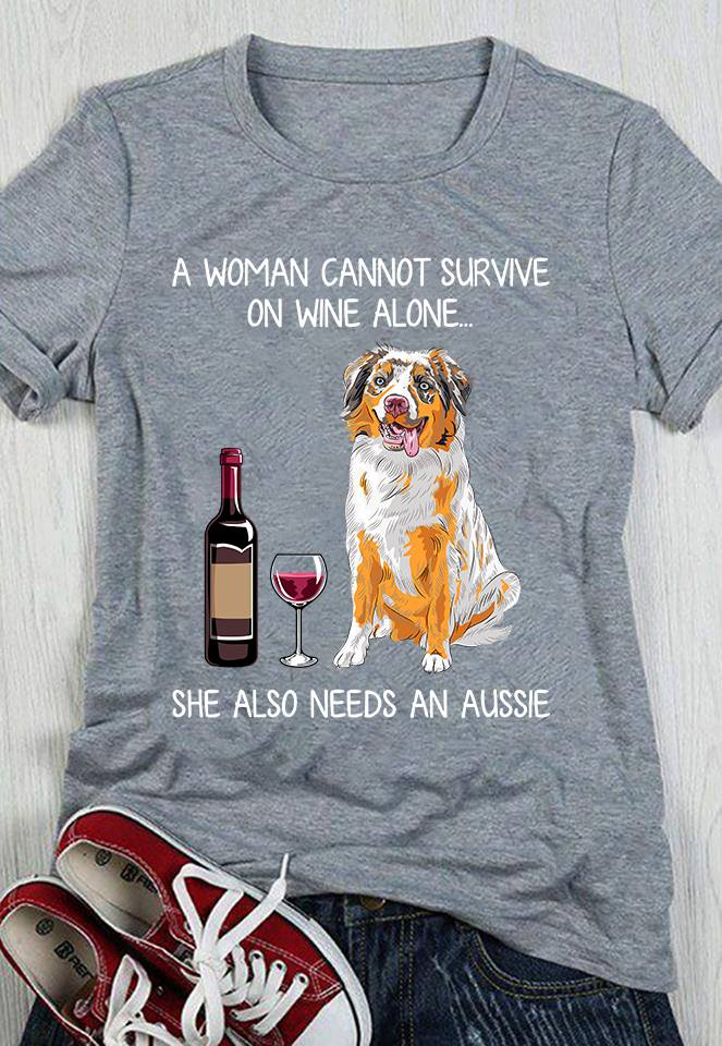 A Woman Cannot Survive On Wine Alone Needs An Aussie Shirt