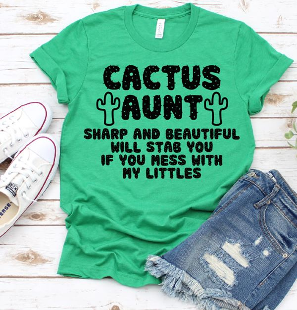 Cactus Aunt Shirt Sharp And Beautiful