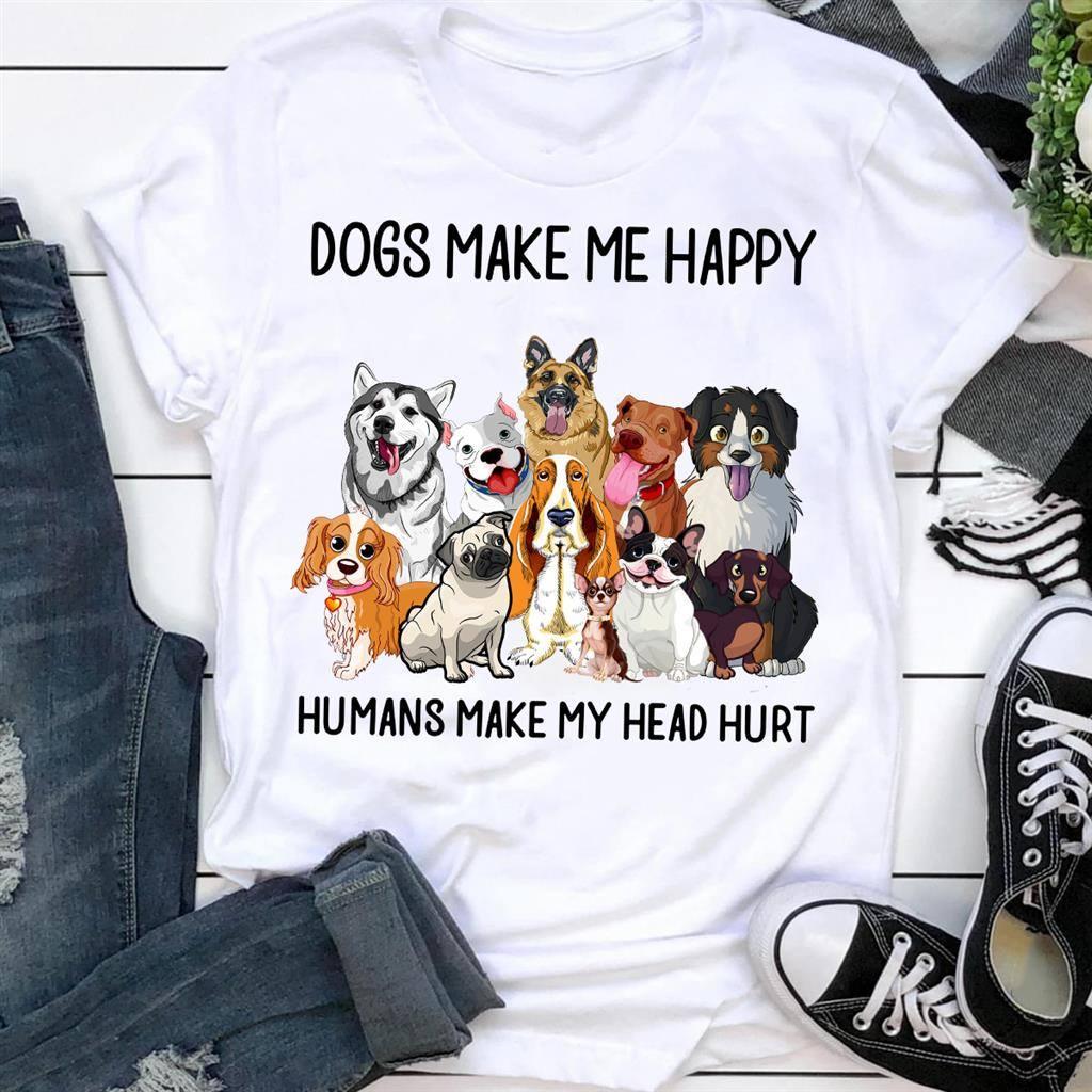 Dogs Make Me Happy Human Makes My Head Hurt Shirt