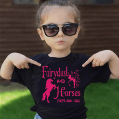 Fairydust And Horses Shirt That's How I Roll