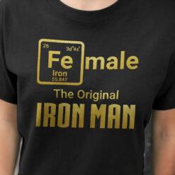 Female The Original Iron Man Shirt Periodic Table Element Pun