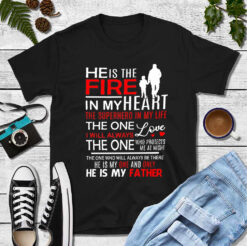 Firefighter He Is The Fire In My Heart Shirt