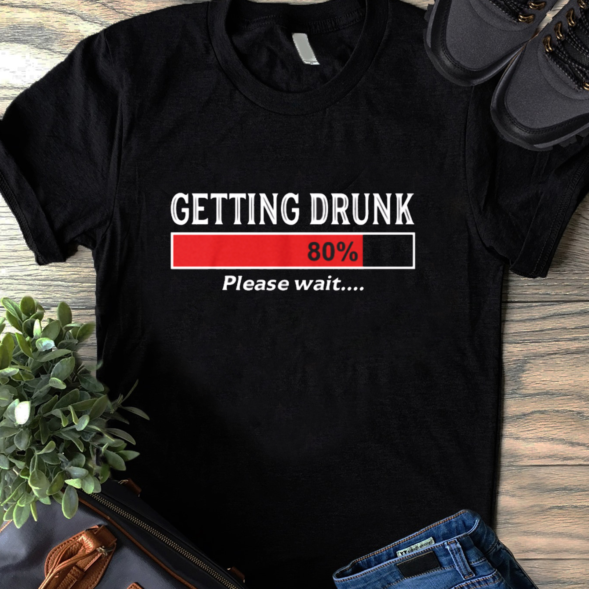 Getting Drunk 80% Please Wait Shirt