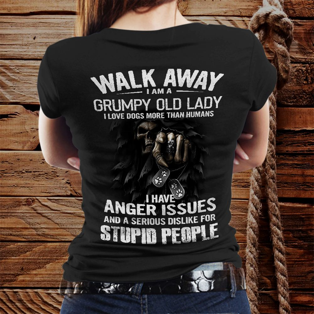 I Am A Grumpy Old Laydy I Love Dogs More Than Humans Shirt