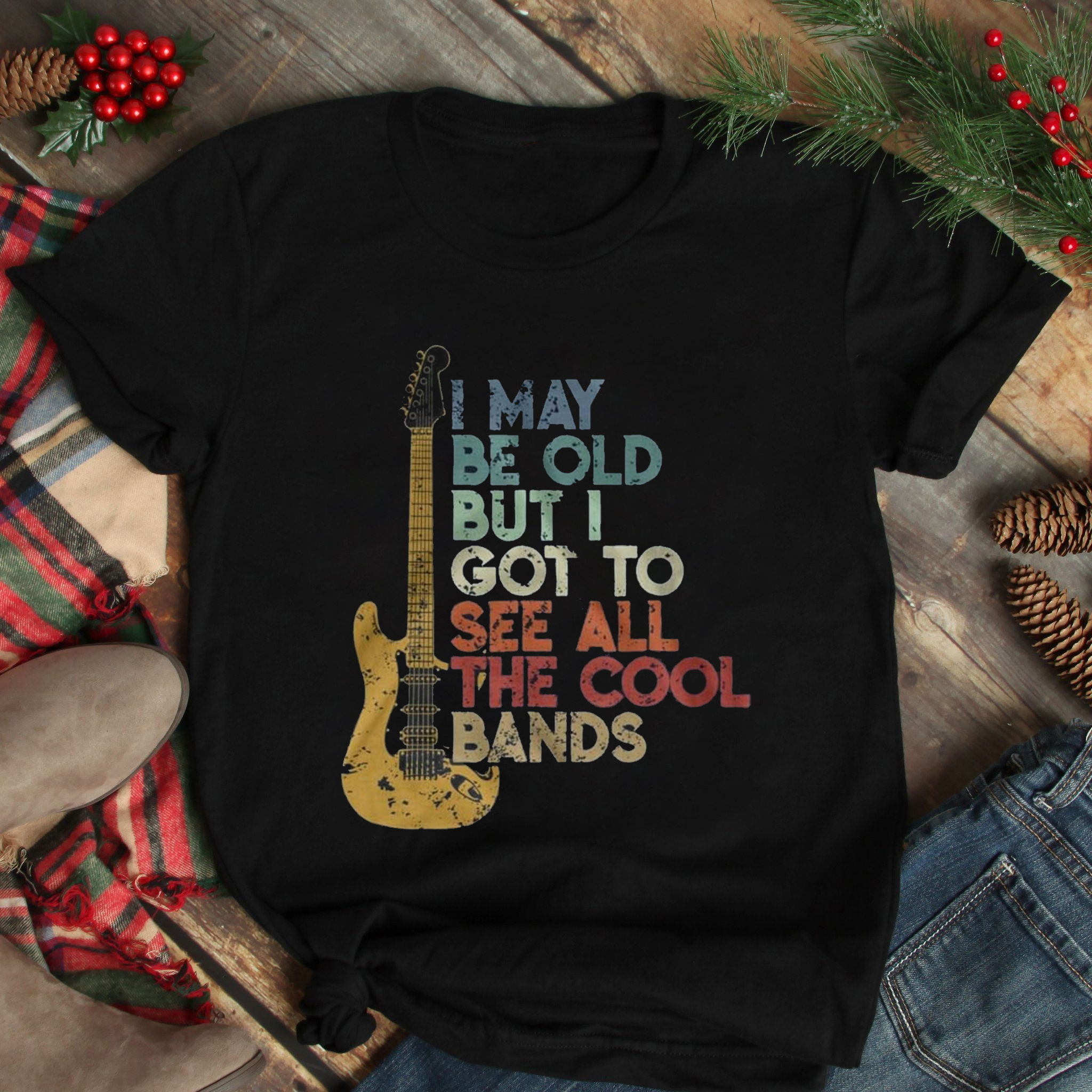 I Maybe Old But I Got To See All Cool Bands Shirt