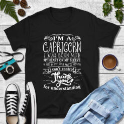 I'm A Capricorn Shirt I Was Born With My Heart On My Sleeve