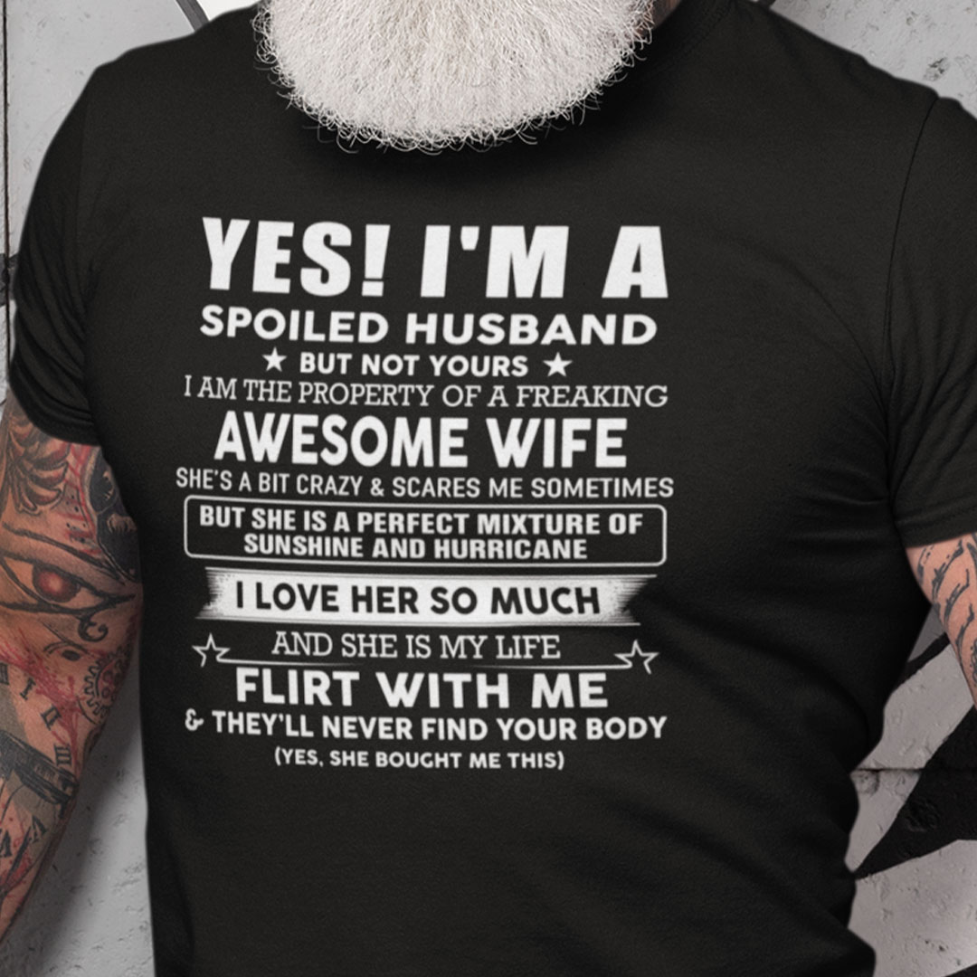 I'm A Spoiled Husband But Not Yours Shirt 2
