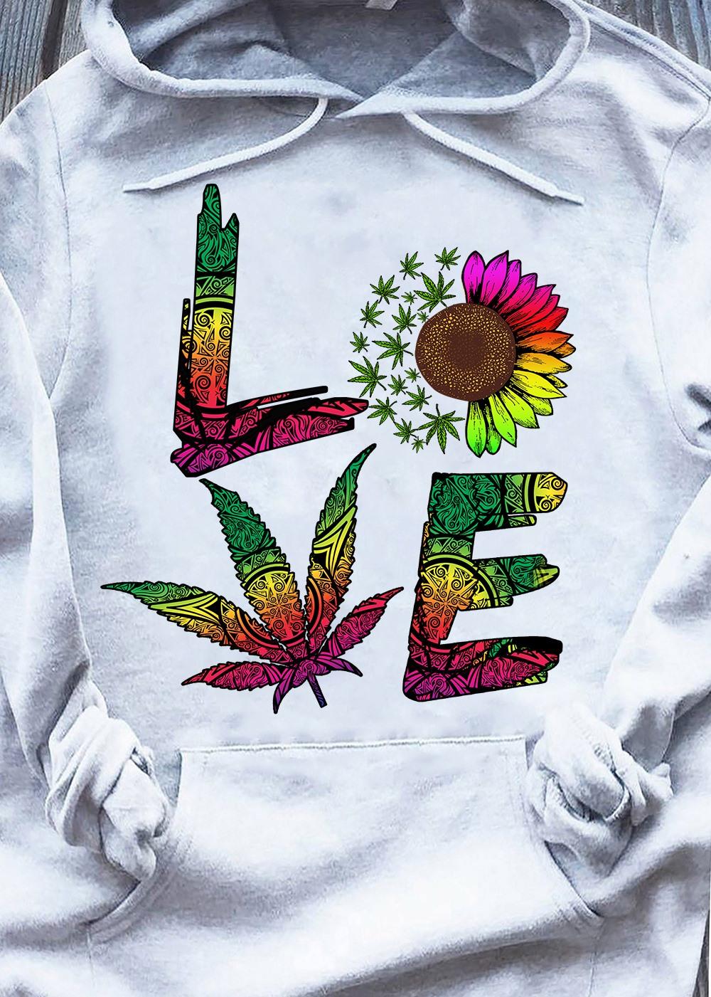 Love Cannabis Shirt Sunflower Weed Marijuana