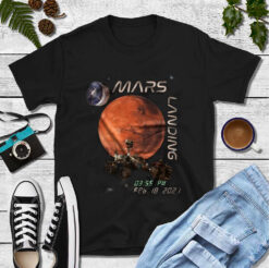 Mars 2020 T Shirt Mars Landing 03:55 PM Feb,18, 2021