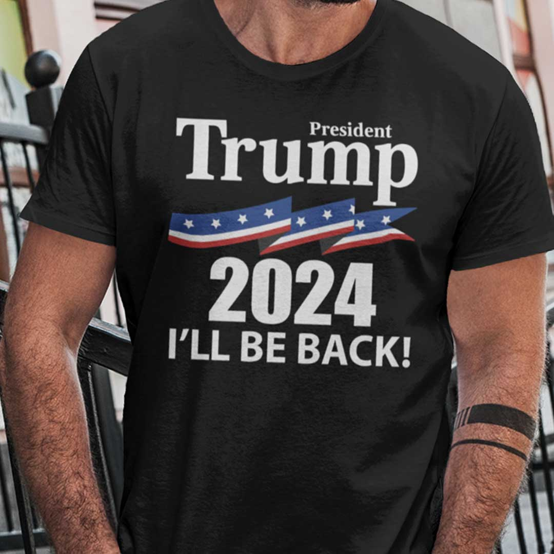 President Trump 2024 I'll Be Back Shirt American Flag