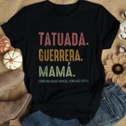 Tatuada Guerrera Mama Shirt