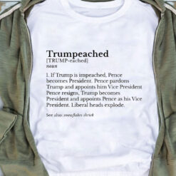 Trumpeached Shirt If Trump Is Impeached Pence Becomes President