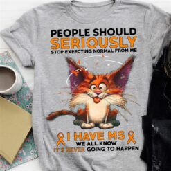 Cat People Stop Expecting Normal From Me Shirt MS Awareness