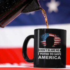 Don't Blame Me I Voted To Save America Mug Pro Trump