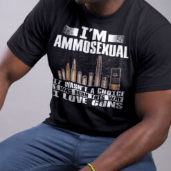 I'm Ammosexual I Love Guns Shirt