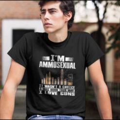I'm Ammosexual I Love Guns Shirt