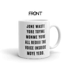 Jone Waste Your Time Mug