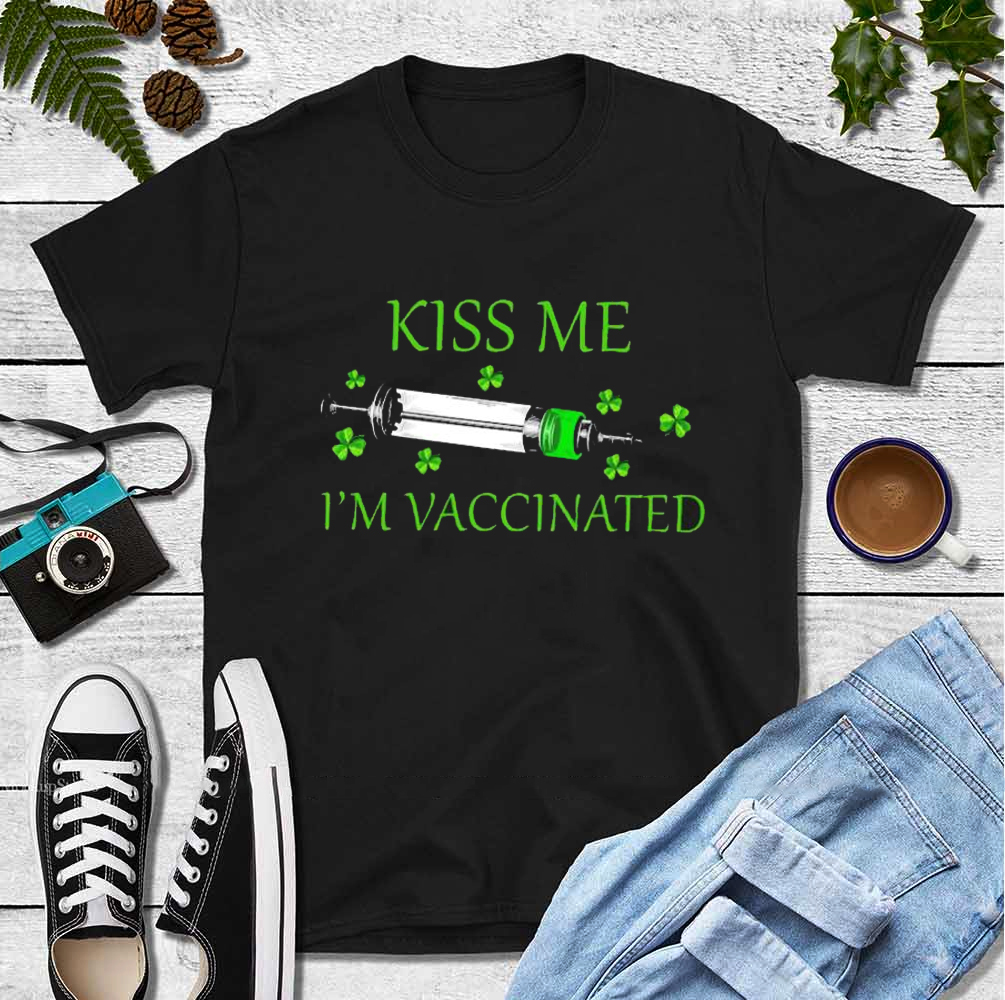 Kiss Me I'm Vaccinated Shirt St Patrick's Day