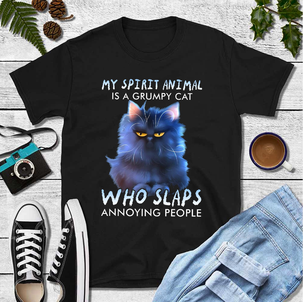 My Spirit Animal Is A Grumpy Cat Who Slap Annoying People Shirt