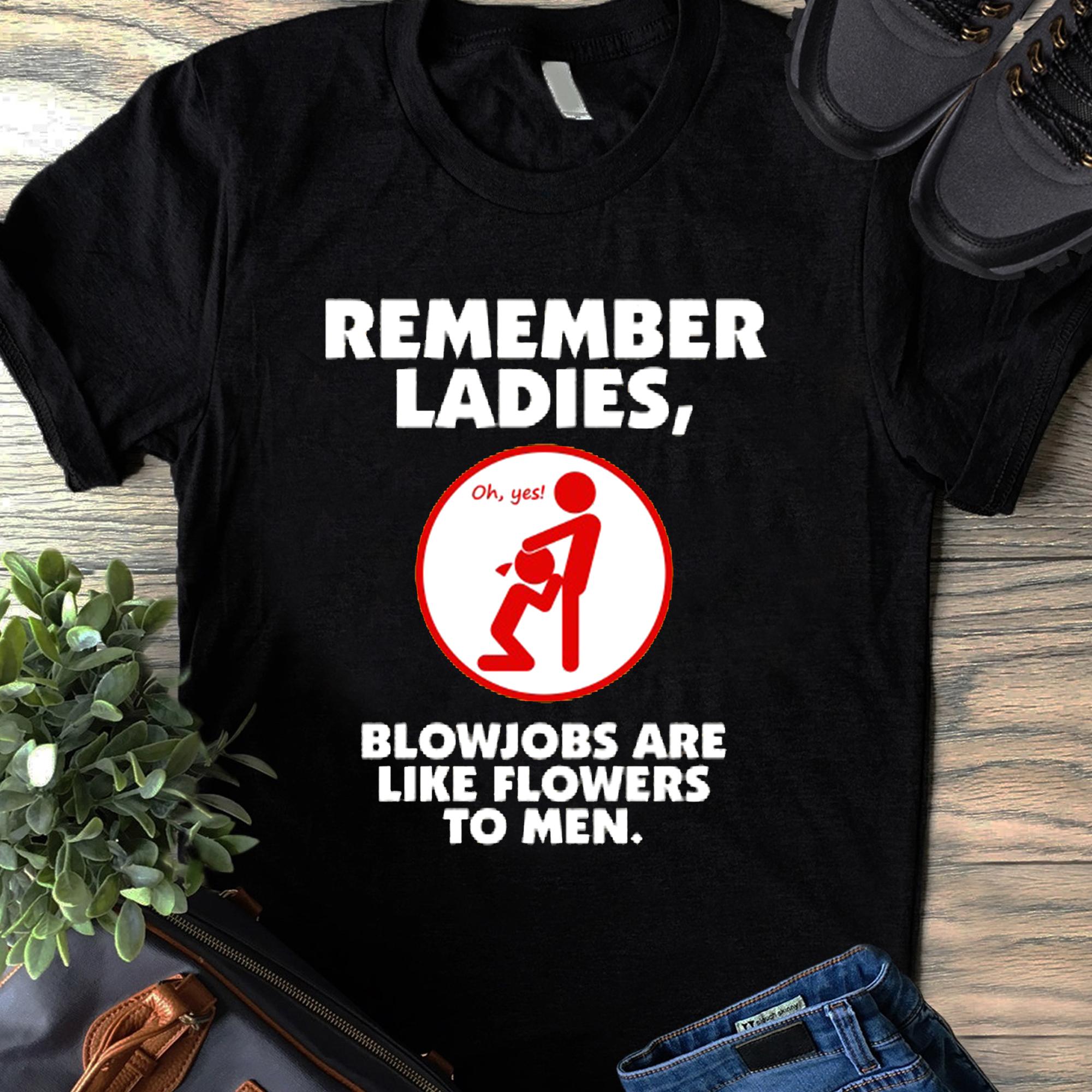 Obscene Lover Shirt Blowjobs Are Like Flowers To Men