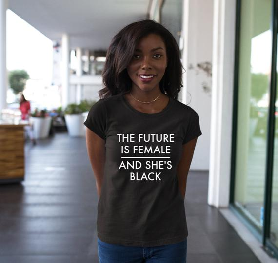 The Future Is Female Shirt And She's Black