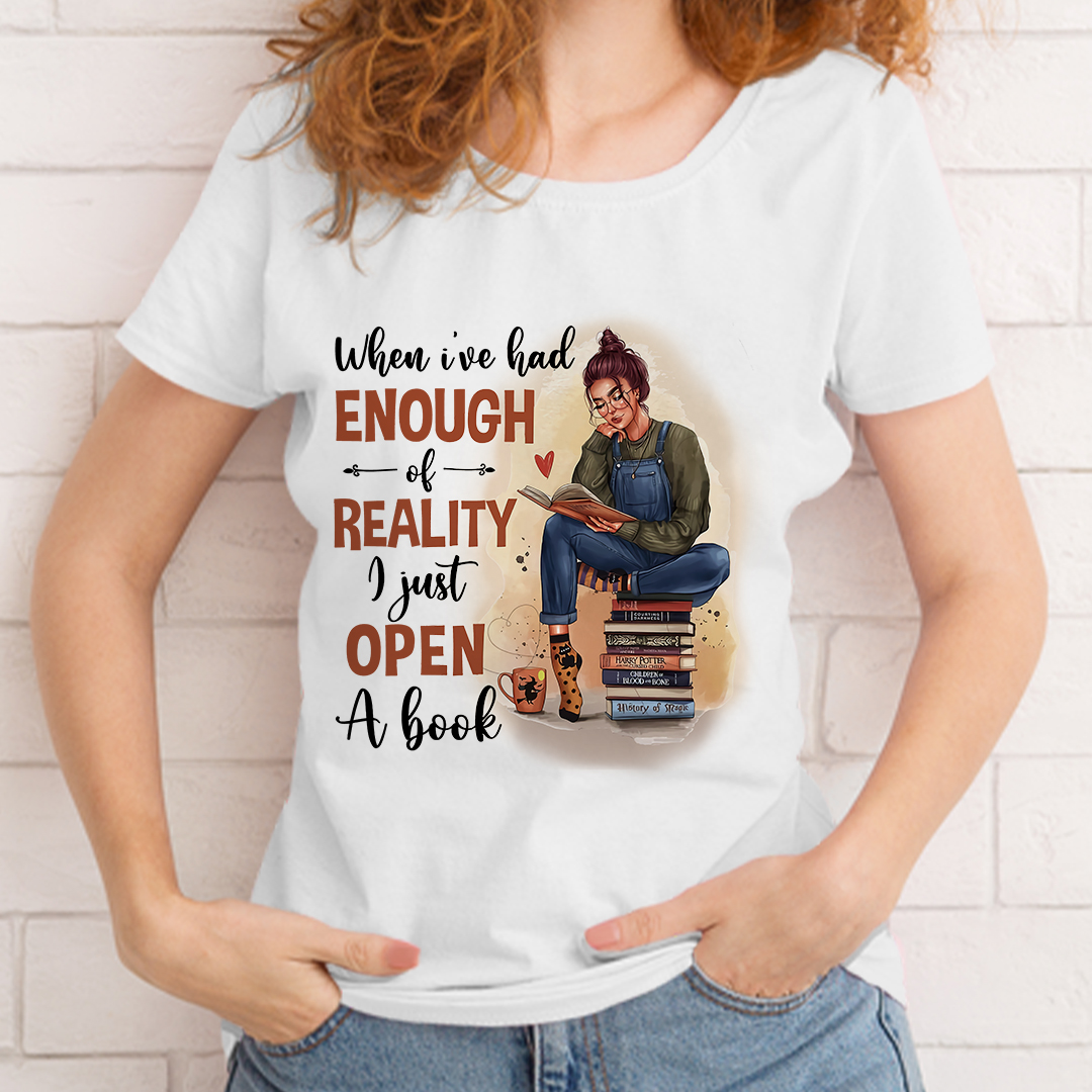 When I've Had Enough Of Reality I Open A Book Shirt