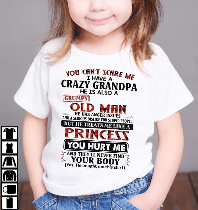 You Can't Scare Me I Have A Crazy Grandpa Shirt